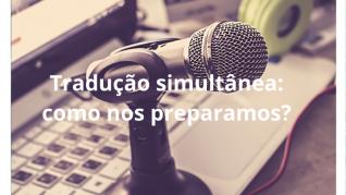 Tradução simultânea: como nos preparamos?